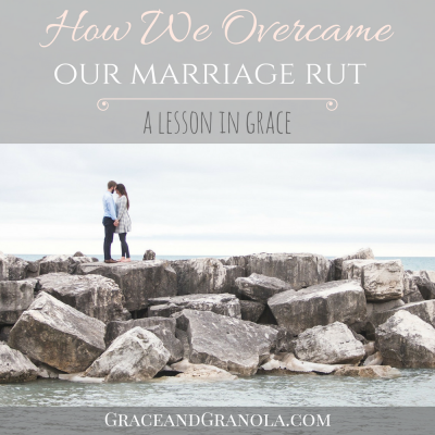 How We Overcame Our Marriage Rut