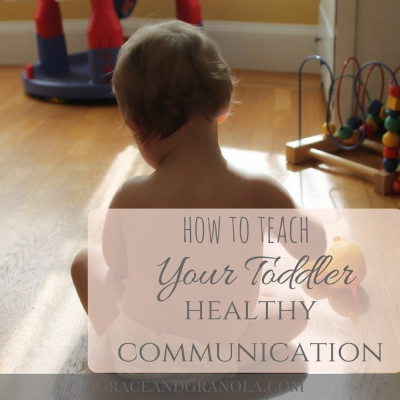 5 Ways to Teach Your Toddler Healthy Communication