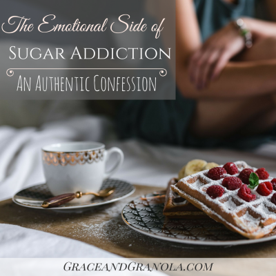 The Emotional Side of Sugar Addiction: A Confession