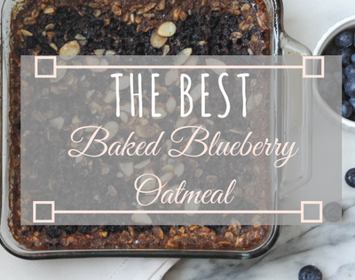The Best Baked Blueberry Oatmeal